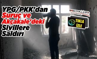 YPG/PKK'dan Suruç ve Akçakale'ye havan saldırısı