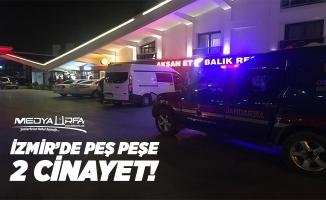 İzmir'de cinayet gecesi!