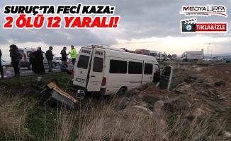 Suruç'ta feci kaza: 2 ölü 12 yaralı