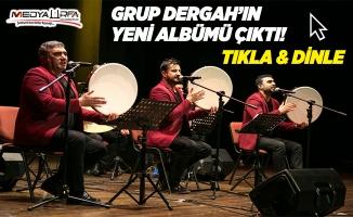Grup Dergah'ın yeni albümü çıktı