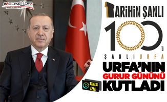 Erdoğan Urfa'nın gurur gününü kutladı