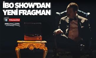 İbo Show'dan yeni fragman