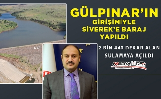 Gülpınar'ın girişimiyle Siverek'e baraj yapıldı
