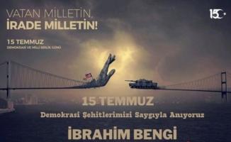 İbrahim Bengi'den 15 Temmuz mesajı