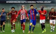 Sporseverlere Hafta Sonunda Futbol Şöleni
