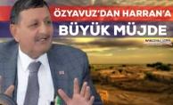 Özyavuz'dan Harran'a müjde