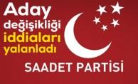 Saadet Partisi#039;nde aday değişikliği yok!