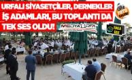 Urfalıları İstanbul#039;da buluşturan toplantı!
