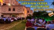 Urfa'nın Unutulan Yemeklerini ELRUHA Otel Hatırlattı