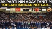 AK Parti aday tanıtım toplantısından notlar