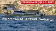 Urfa Antep arası feribot taşımacılığı ilgi görüyor