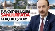 Türkiye'nin ilkleri Şanlıurfa'da gerçekleşiyor