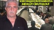 Soro İmam için İstanbul'da mevlüt okutuldu!