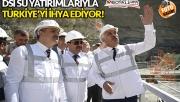 DSİ Genel Müdürü Aydın: Sulanmadık arazi kalmayacak!