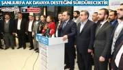 ''Şanlıurfa AK Davaya Desteğini Sürdürecektir''