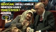 Erdoğan Urfalı nineyi ağırladı!