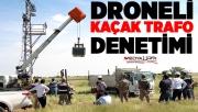Şanlıurfa'da kaçak trafolar toplanıyor!