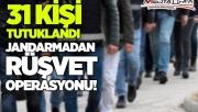 """Jandarmadan Şanlıurfa'da """"rüşvet"""" operasyonu"""