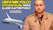 Urfa'nın havayolu taşımacılığı sorunları!