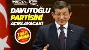 Davutoğlu partisini ilan edecek!