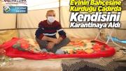 Kendini evinin bahçesine kurduğu çadıra kapattı