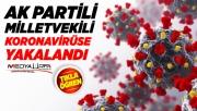 Şanlıurfa Milletvekili Koronavirüse Yakalandı