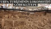 Şanlıurfa turizminin lokomotifi: Göbeklitepe